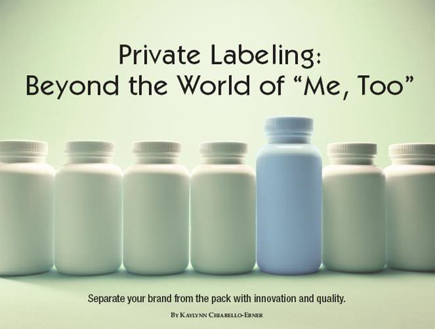 "Private Labeling: Beyond the World of ""Me, Too"""