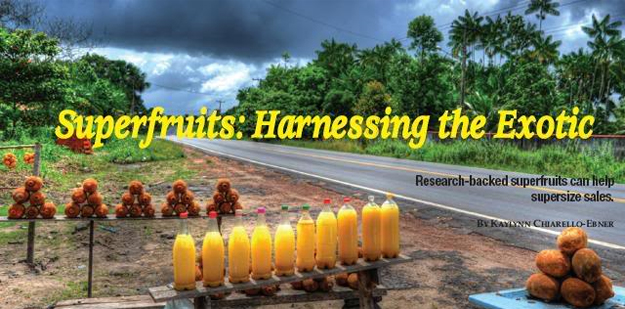Superfruits: Harnessing the Exotic