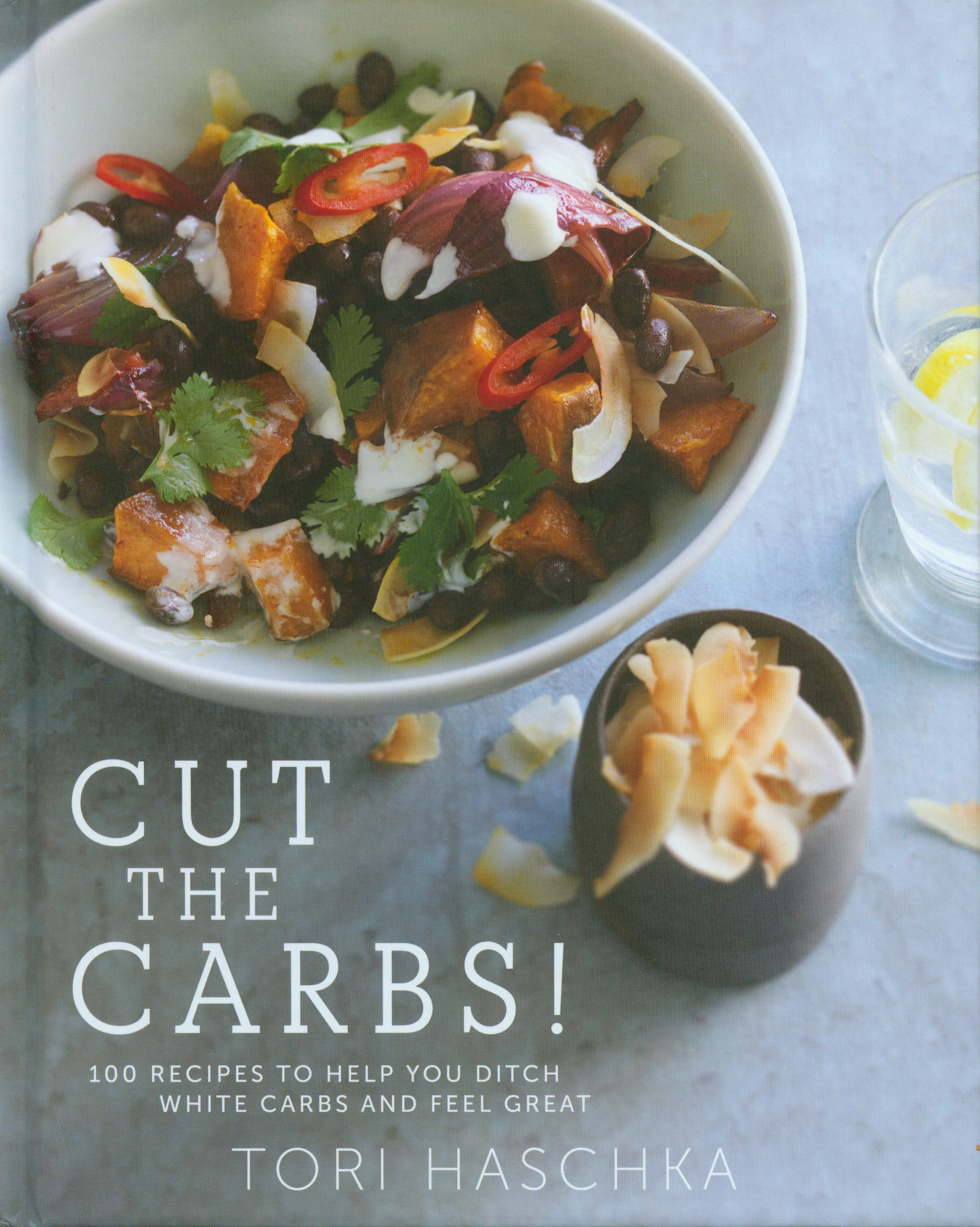 cut the Carbs! 100 Recipes