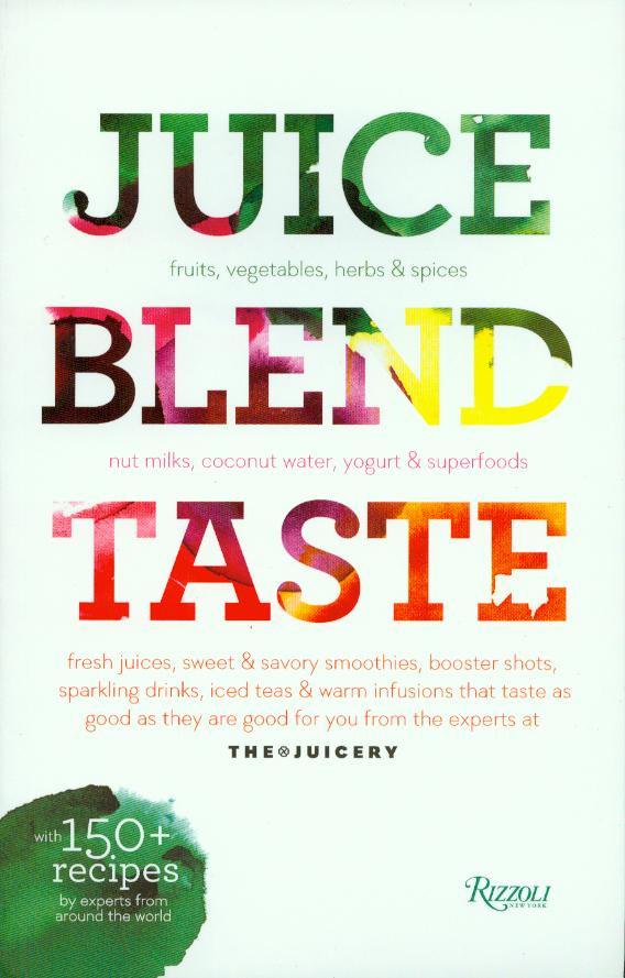 Juice.Blend.Taste by Cindy Palusamy contains over 150 beverage recipes including juices, smoothies, nut milks, iced tea, and more.