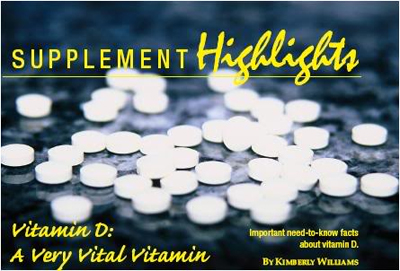 Supplement Highlights: Vitamin D: A Very Vital Vitamin